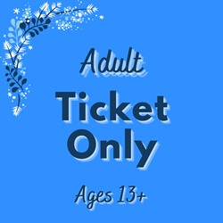 Picture of Adults | 13+ | Ticket Only